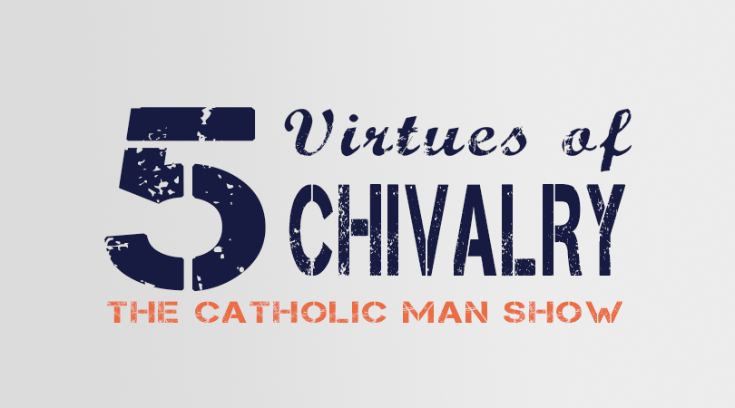 5 Virtues of chivalry