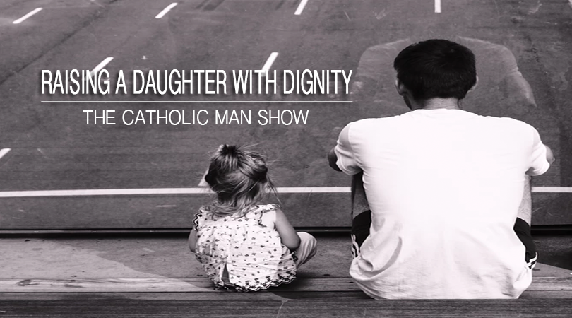 dad daughter the catholic man show