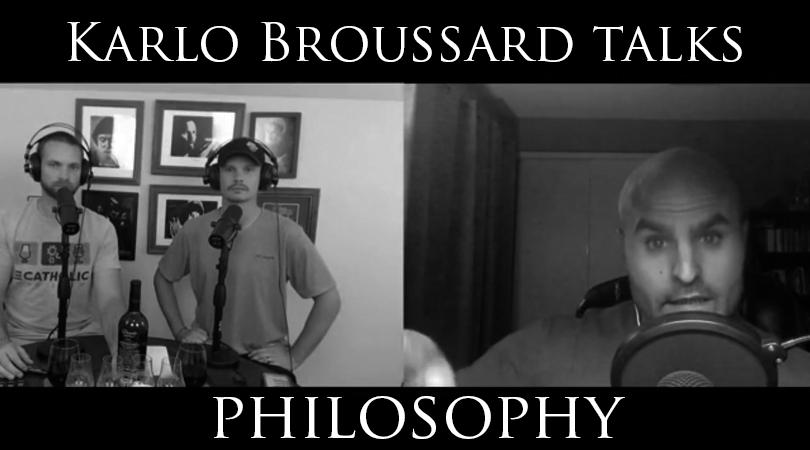 Karlo Broussard talks philosophy - Episode 133 - The Catholic Man Show